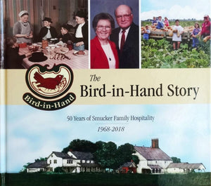 The Bird-in-Hand Story: 50 Years of Smucker Family Hospitality, 1968-2018