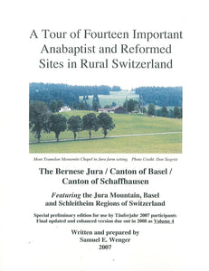 A Tour of Fourteen Important Anabaptist and Reformed Sites in Rural Switzerland