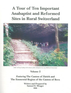 A Tour of Ten Important Anabaptist and Reformed Sites in Rural Switzerland - Vol 2