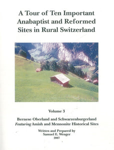 A Tour of Ten Important Anabaptist and Reformed Sites in Rural Switzerland - Vol. 3