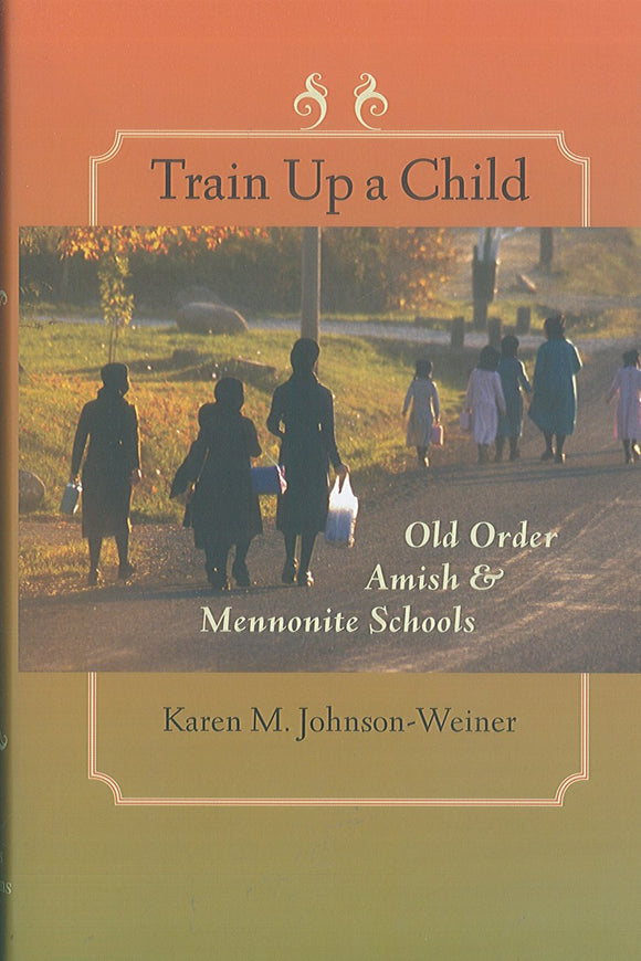 Train Up a Child: Old Order Amish & Mennonite Schools