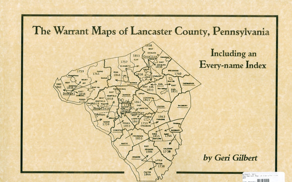 The Warrant Maps of Lancaster County, Pennsylvania: Including an Every-name Index
