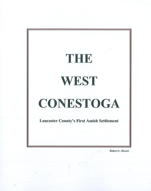 The West Conestoga: Lancaster County's First Amish Settlement