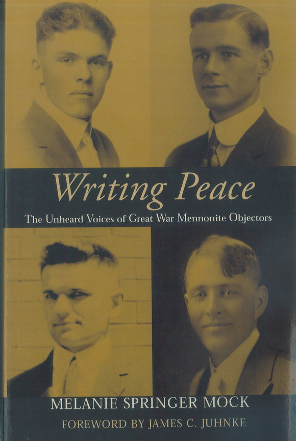 Writing Peace: The Unheard Voices of Great War Mennonite Objectors