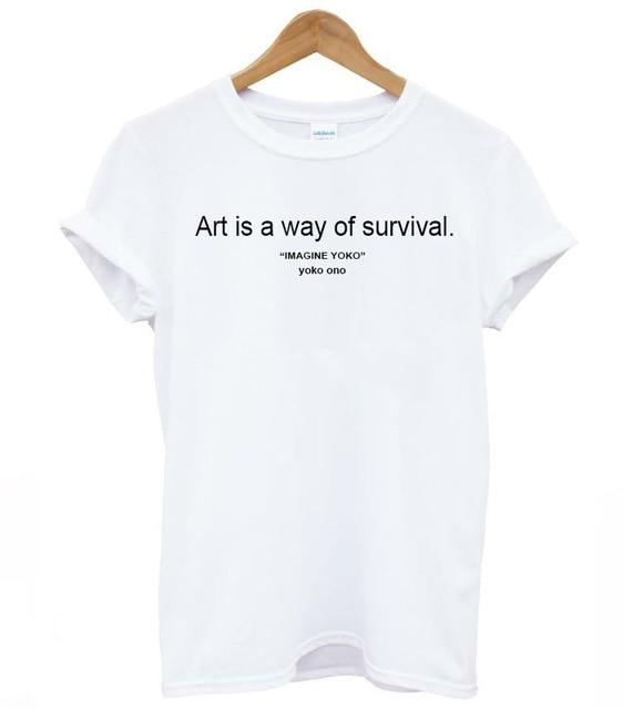 art is a way of survival Letters Print Women tshirt Cotton Casualeavengifts-eavengifts