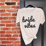 Bride vibes Womens Tee Women Sexy Casual Crewneck t-shirt Fashion Clothing Outfitseavengifts-eavengifts