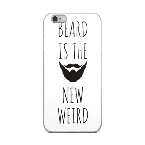 iPhone Case, Beard is the new Weird