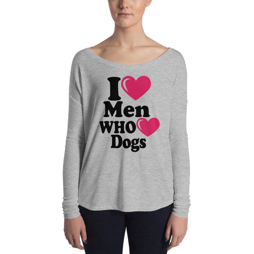 I Love Men Who Love Dogs Ladies' Dog Shirt Women's Long Sleeve Tee