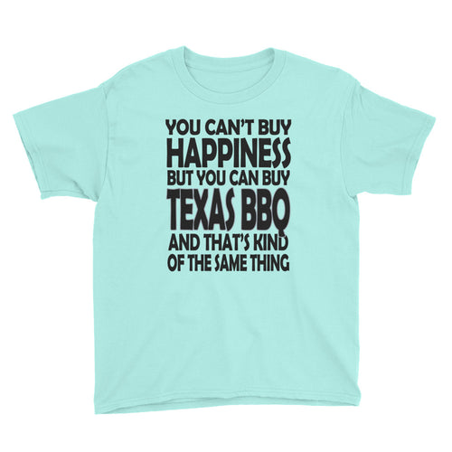 You Can't Buy Happiness, but You Can Buy Texas BBQ Youth Short Sleeve T-Shirt