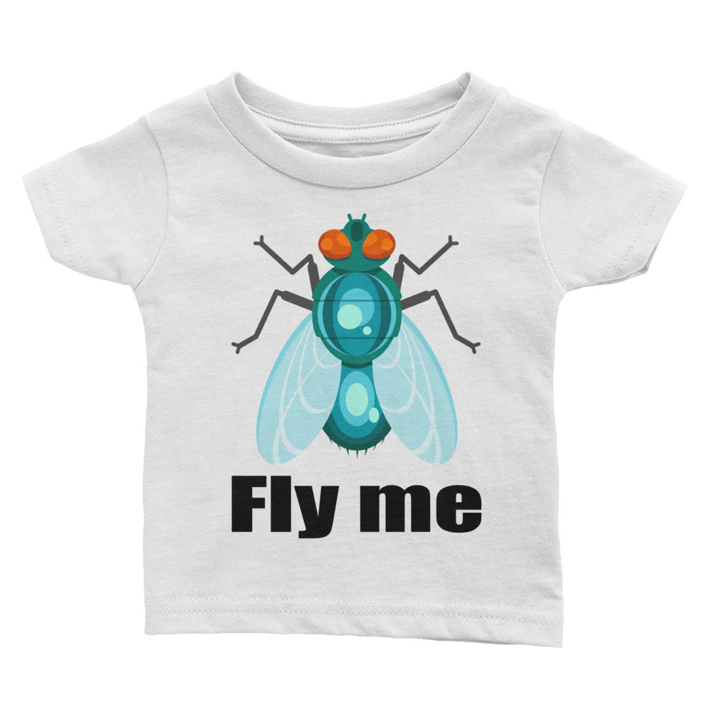 Fly Me Infant T-shirt very cute