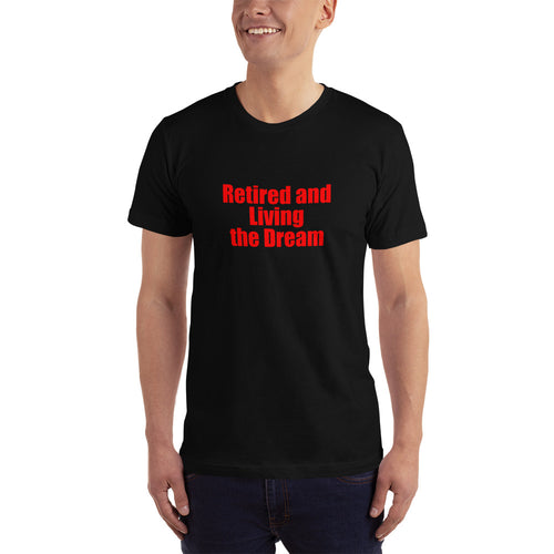 Retired and Living the Dream Men's Short-Sleeve T-Shirt  Perfect gift for a retiree