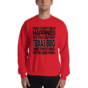 You Can't Buy Happiness, but You Can Buy Texas BBQ Men's Sweatshirt Man's