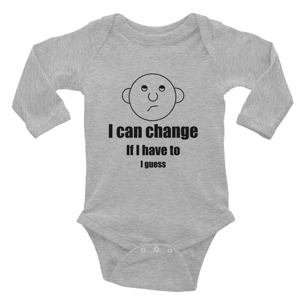 I can change.  If I have to.  I guess.  Infant Long Sleeve Bodysuit with Round Head Guy