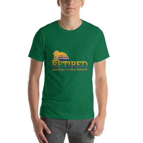 Retired See You on the Beach Short-Sleeve Unisex T-Shirt