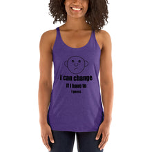 I can change.  If I have to.  I guess.  Women's Racerback Tank Top with the Round Head Guy