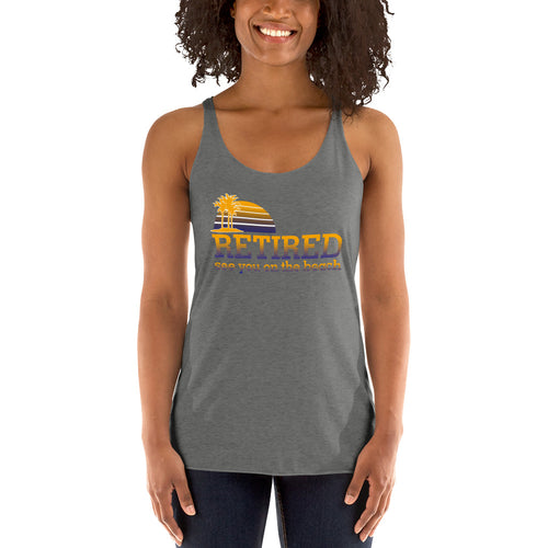Retired See You on the Beach Women's Racerback Tank