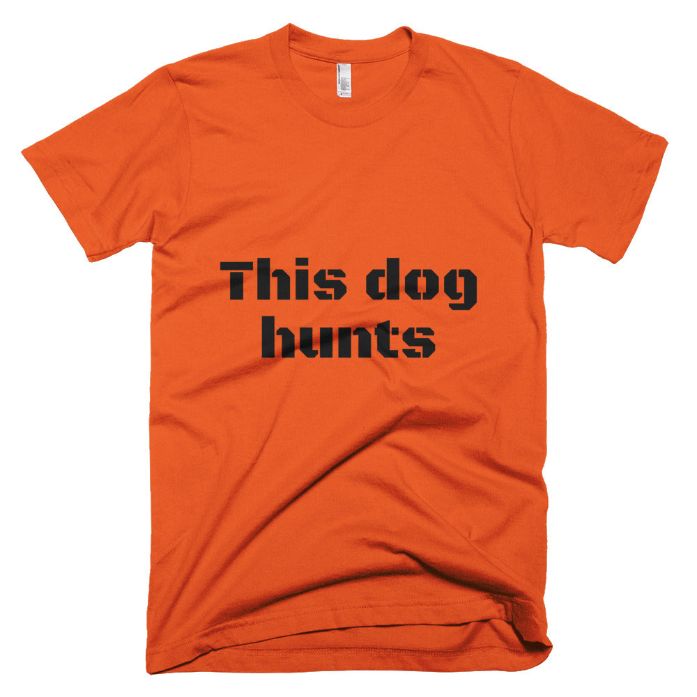 """""""This dog hunts"""" men's t-shirt.  Also women's, children's, unisex, and infant styles.  Only at MrShazz.com"""