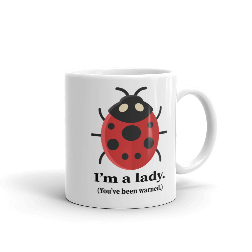 I'm a Lady You've been warned Ladybug Coffee Mug