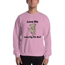 Love Me Love My Pit Bull Dog Lover Sweat Shirt PitBull Shirt Puppy Sweatshirt