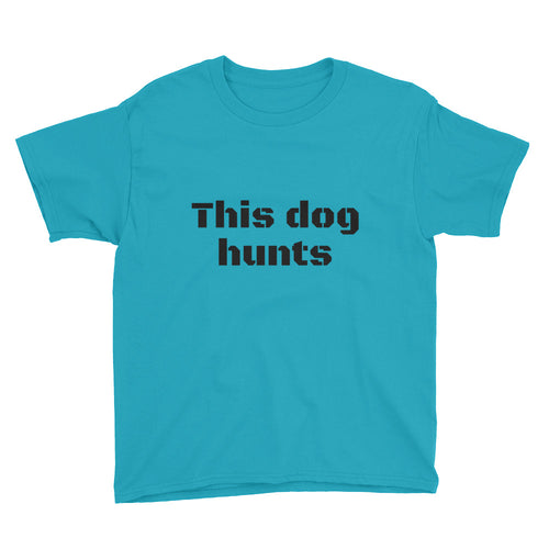 This dog hunts Youth Short Sleeve T-Shirt