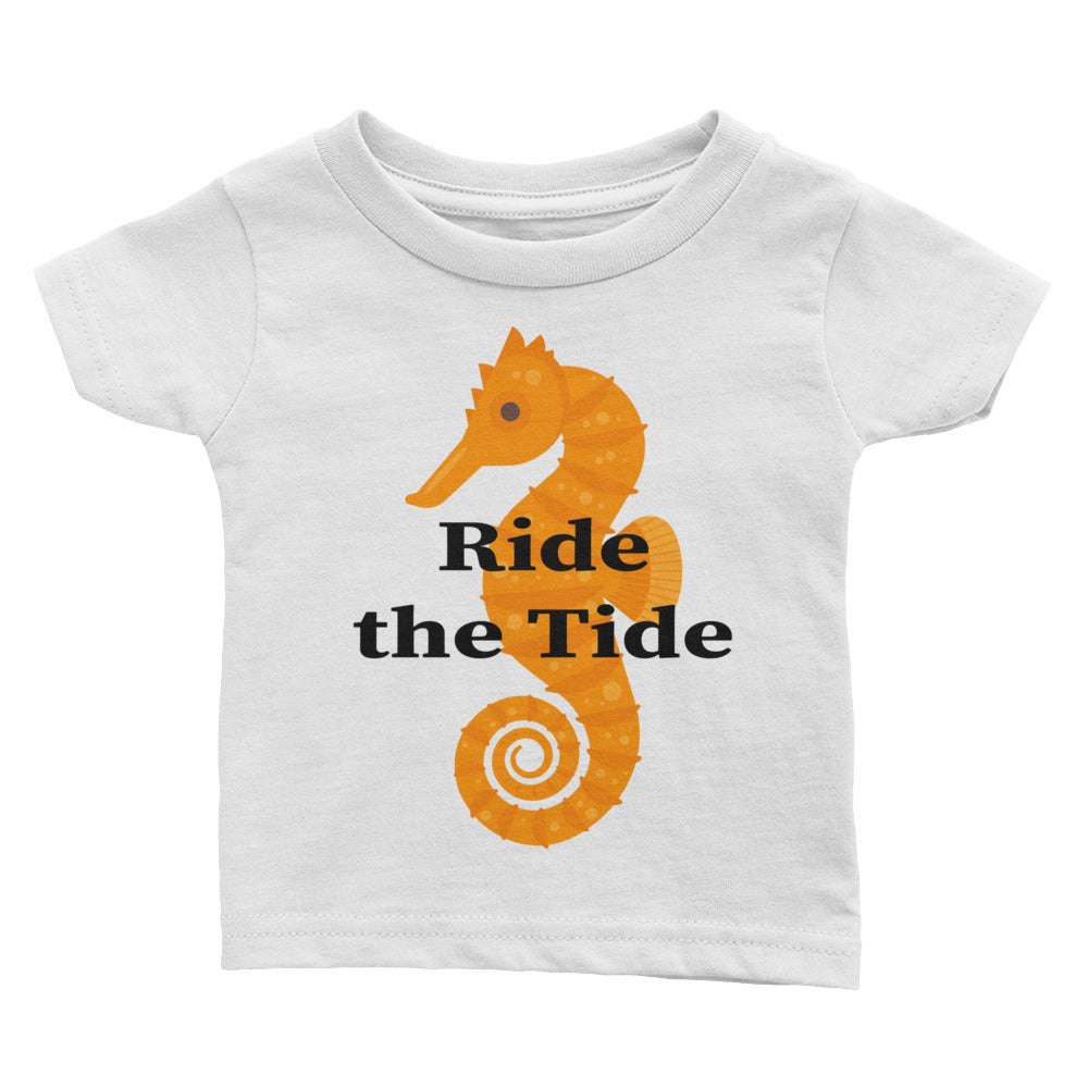 Seahorse with Ride the Tide Infant T-shirt  Also available in men's, women's, unisex, youth, and on our mugs