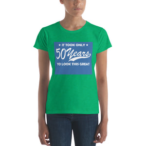 It took only 50 years to look this great Women's short sleeve t-shirt Great Birthday gift