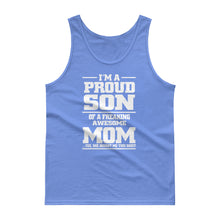 I'm a Proud Son of a Freaking Awesome Mom.  Yes, she bought me this shirt Men's Tank top