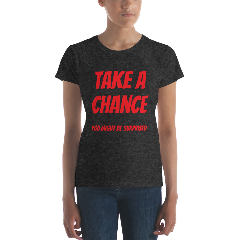 Take a Chance You Might Be Surprised Ladies' short sleeve t-shirt
