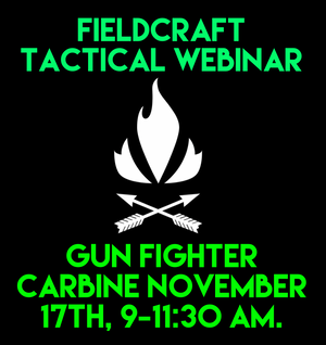 Gun Fighter Carbine Webinar November 17th, 12:00pm-2:30pm PST