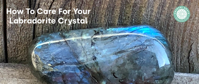 How To Care For Your Labradorite Crystal