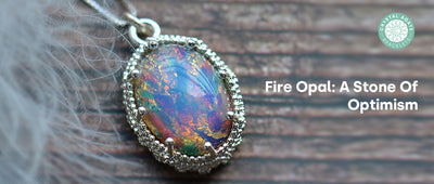 Fire Opal: A Stone Of Optimism
