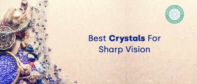 Best Crystals For Sharp Vision