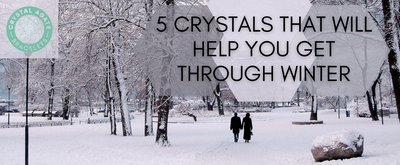 5 Crystals That Will Help You Get Through Winter