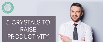 5 Crystals to Raise Productivity