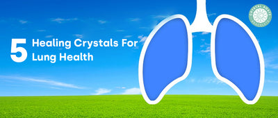 5 Healing Crystals For Lung Health