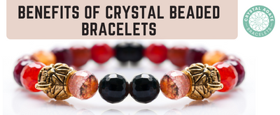 Benefits of Crystal Beaded Bracelets