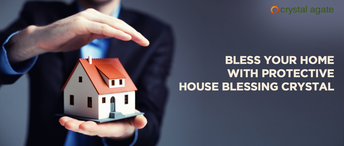 Bless Your Home With Protective House Blessing Crystal