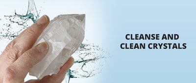 TIPS TO CLEANSE AND CLEAN CRYSTALS