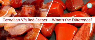 Carnelian V/S Red Jasper – What's The Difference?