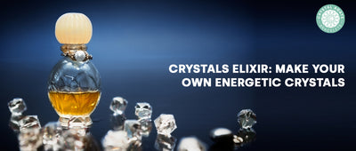 Crystals Elixir: Make Your Own Energetic Crystals