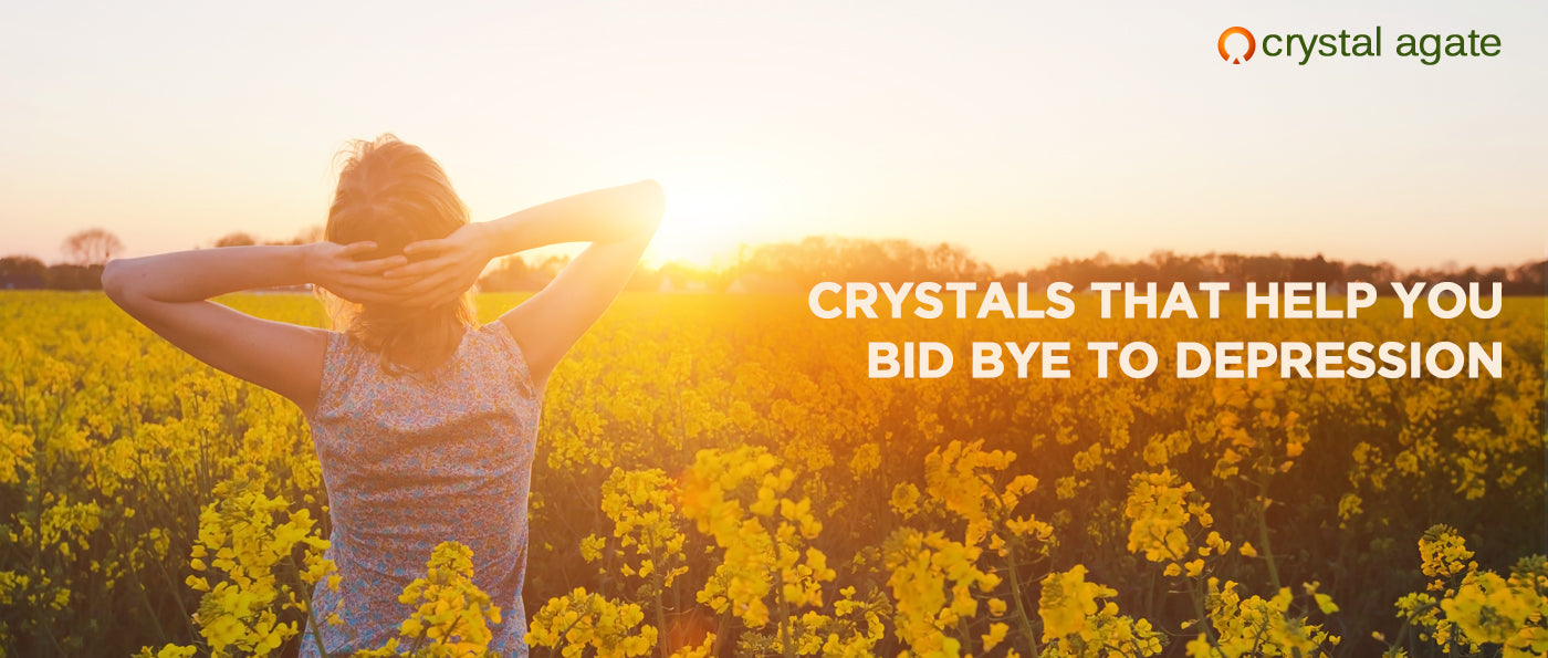 Crystals That Help You Bid Bye To Depression