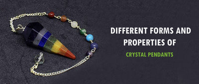 Different forms and properties of crystal pendants