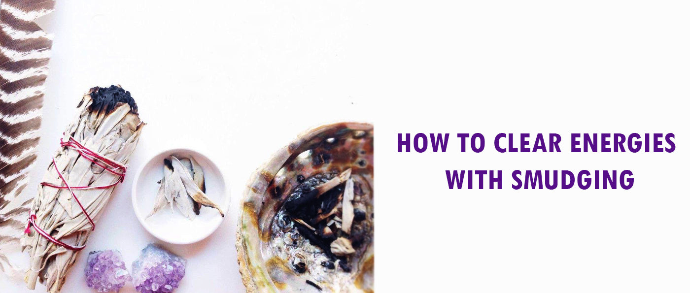 How to Clear Energies with Smudging
