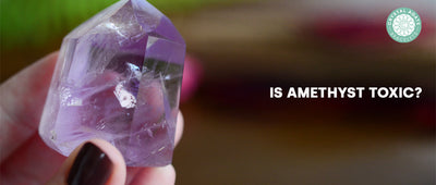 Is Amethyst Toxic?