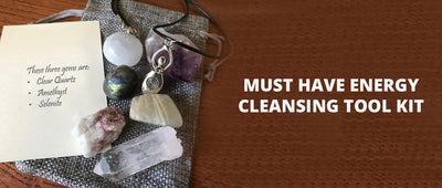 Must have Energy Cleansing tool kit