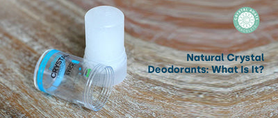 Natural Crystal Deodorants: What Is It?