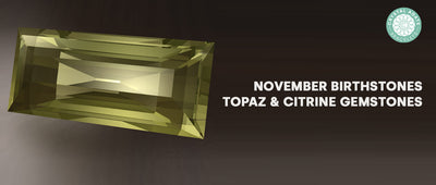 November Birthstones | Topaz & Citrine Gemstones