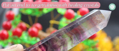 Put An End To Forgetfulness With Healing Crystals