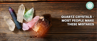 Quartz Crystals - Most People Make these Mistakes