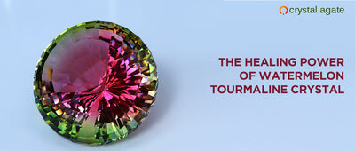 The Healing Power of Watermelon Tourmaline Crystal